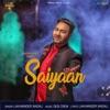 Saiyaan Single