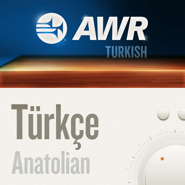 AWR Turkish - Türkçe - Anadolu'dan Programı
