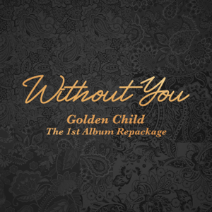 Golden Child - 1st Album Repackage : Without You