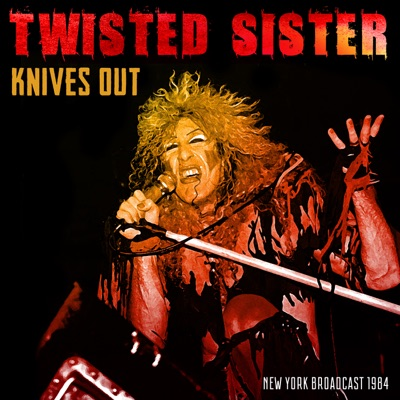 Knives Out (Live 1984) - Twisted Sister