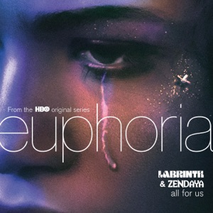 All for Us (From the HBO Original Series Euphoria) - Single