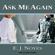 E. J. Noyes - Ask Me Again