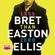 Bret Easton Ellis - Less Than Zero