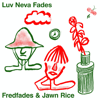 Fredfades & Jawn Rice - Luv Neva Fades artwork