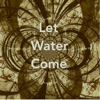 Let Water Come Single