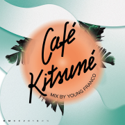 Café Kitsuné Mixed by Young Franco (DJ Mix) - Young Franco - Young Franco