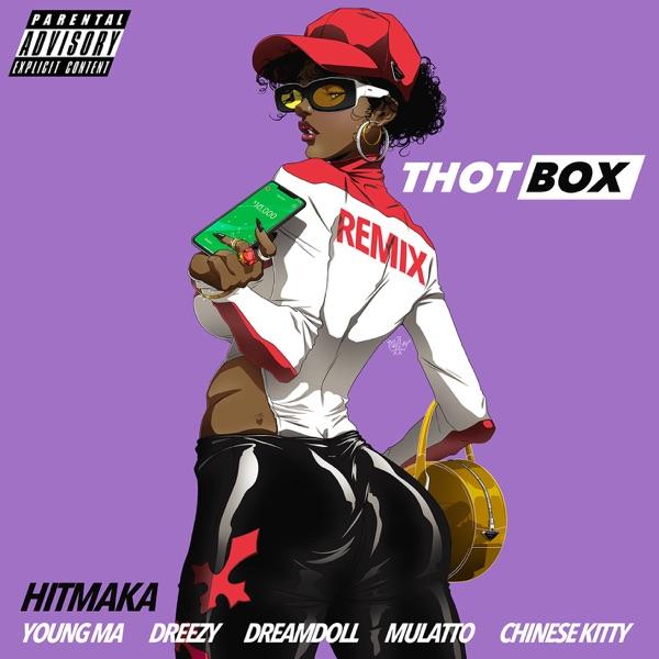 Thot Box (Remix) [feat. Young MA, Dreezy, Mulatto, DreamDoll, Chinese Kitty] - Single