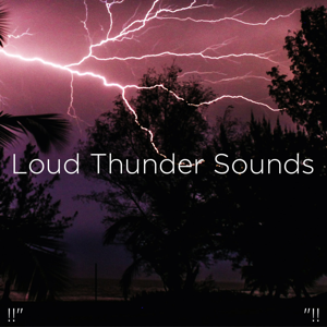"Thunderstorm Sound Bank & Thunderstorm Sleep - !!"" Loud Thunder Sounds ""!!"