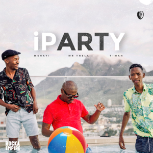 Mshayi - iParty feat. Mr Thela & T-Man
