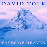 Eaves of Heaven - David Tolk - David Tolk