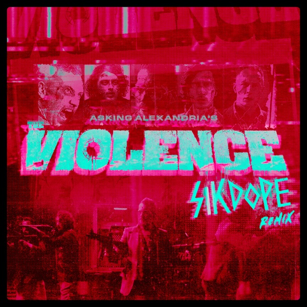 The Violence (Sikdope Remix) - Single