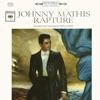 Rapture, Johnny Mathis