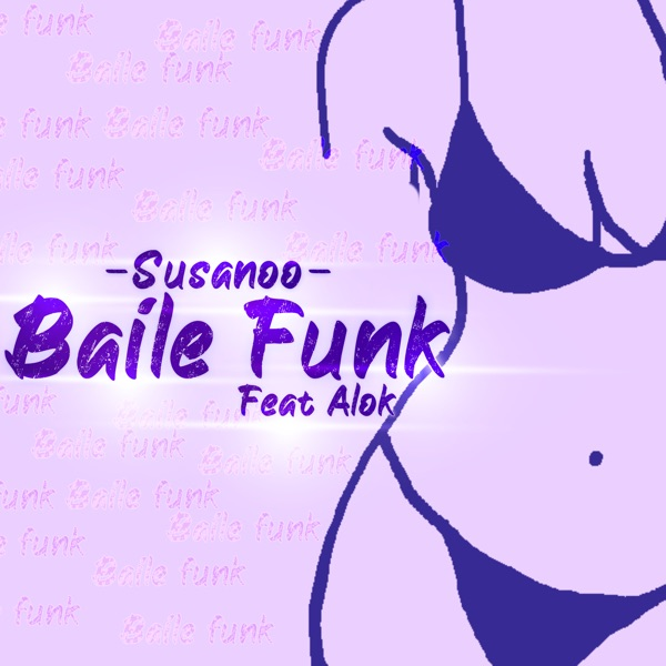 Baile Funk (feat. Alok) - Single