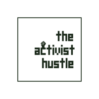 Podcast cover art for The Activist Hustle