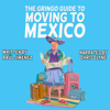 Raúl Jimenez - The Gringo Guide to Moving to Mexico: Everything You Need to Know Before Moving to Mexico (Unabridged)  artwork
