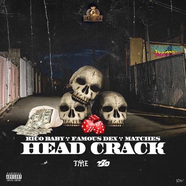Head Crack (feat. Famous Dex & Matches) - Single