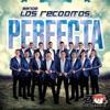 Perfecta, Banda Los Recoditos