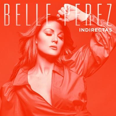 Indirectas - Single - Belle Perez