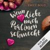 Emily Bold - Wenn Liebe nach Pralinen schmeckt: Wenn Liebe... 1 Grafik
