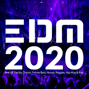 Various Artists - EDM 2020: Best of Electro, Trance, Future Bass, House, Reggae, Hip-Hop & Rap