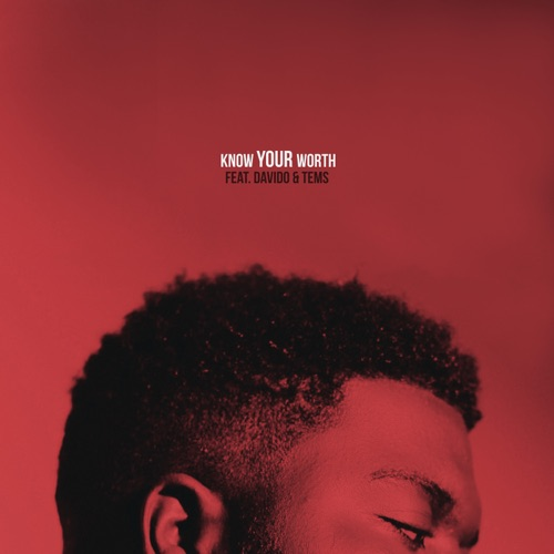 Khalid & Disclosure – Know Your Worth (feat. Davido & Tems) [iTunes Plus AAC M4A]
