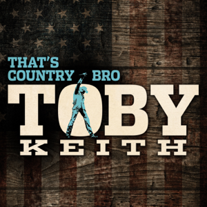 That's Country Bro - Toby Keith