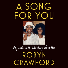 A Song for You: My Life with Whitney Houston (Unabridged) - Robyn Crawford mp3 download