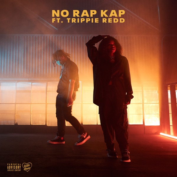 NO RAP KAP (feat. Trippie Redd) - Single