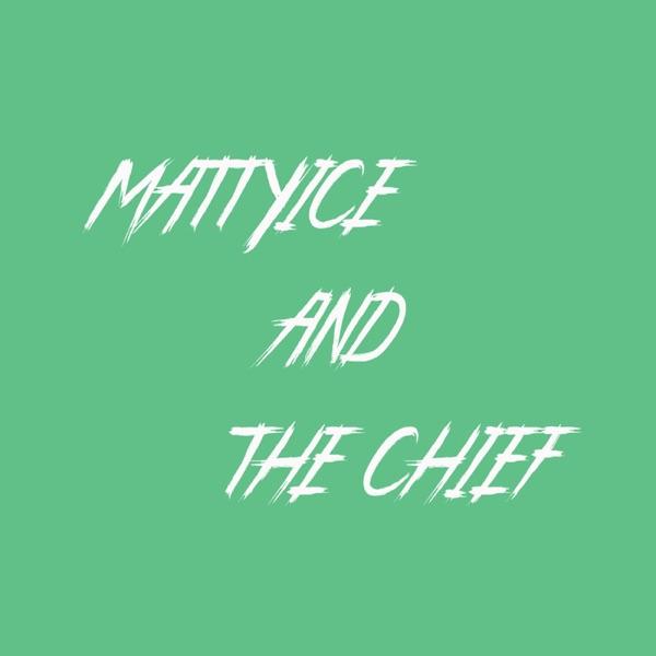 MattyIce and the Chief