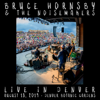 Bruce Hornsby & The Noisemakers - Live in Denver, CO 8/18/19