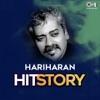 Hariharan Hit Story
