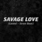 Jawsh 685 x Jason Derulo - Savage Love  Laxed - Siren Beat