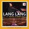 Lang Lang - Lang Lang at Royal Albert Hall