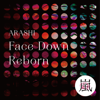ARASHI - Face Down : Reborn artwork