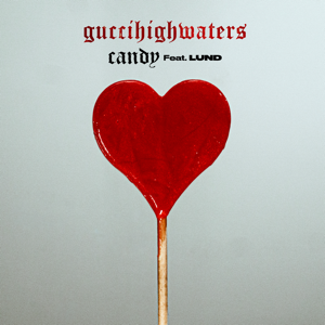 guccihighwaters - Candy feat. Lund