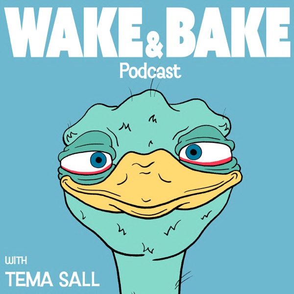 Wake & Bake Podcast