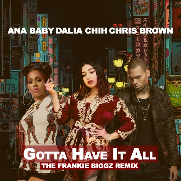 Gotta Have It All (feat. ANABABY & Chris Brown) [The Frankie Biggz Remix] - Single