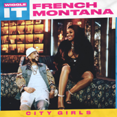 Wiggle It (feat. City Girls) - French Montana Cover Art