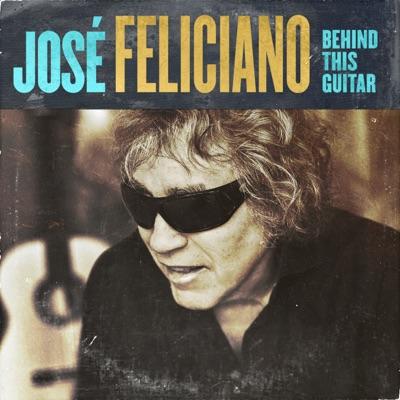 Behind This Guitar - Single - José Feliciano