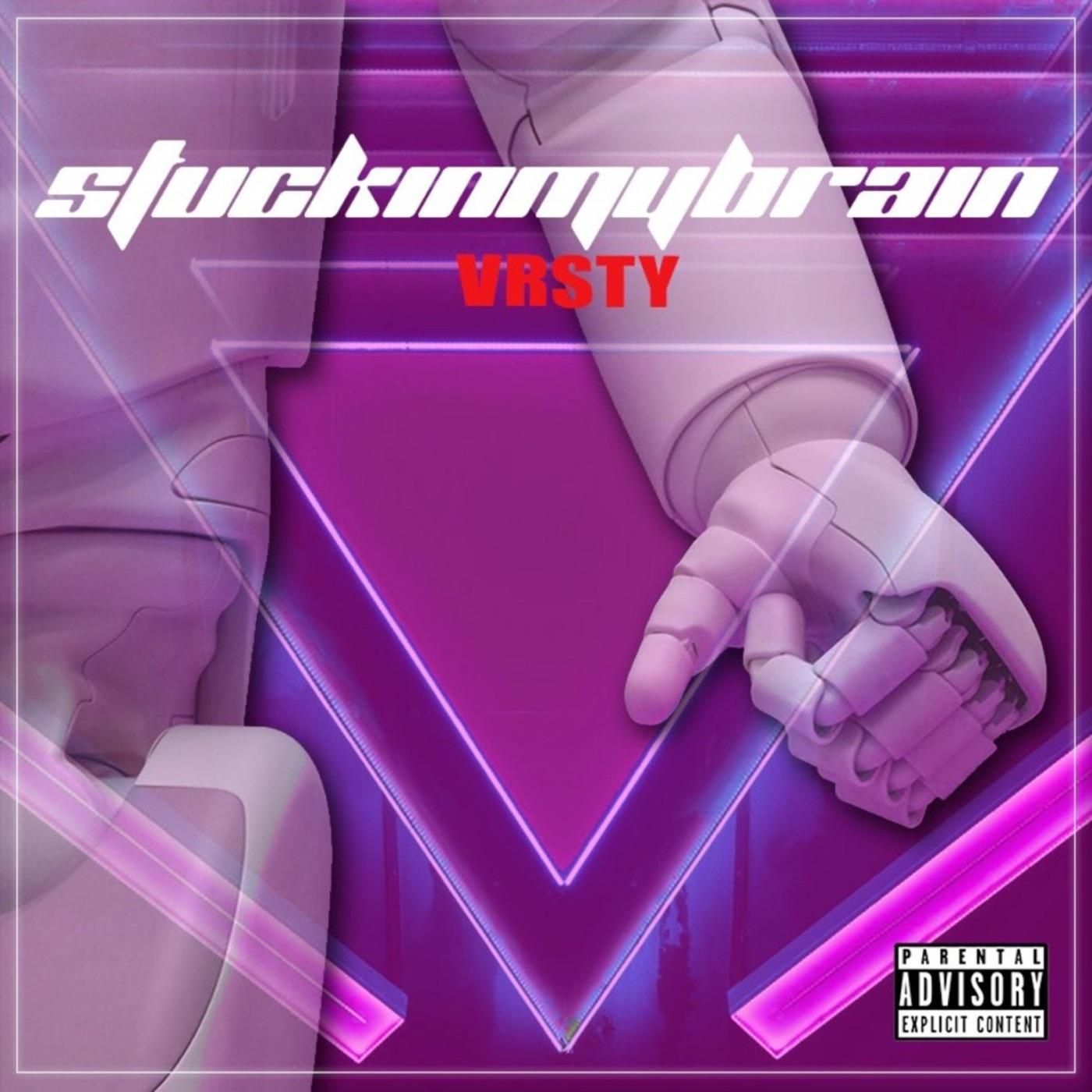 VRSTY - Stuckinmybrain [single] (Chase Atlantic cover) (2019)