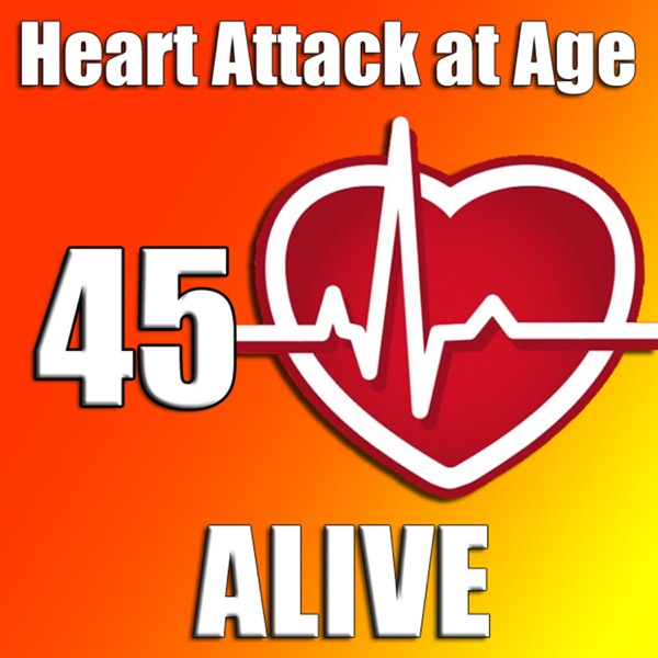 Heart Attack at Age 45 Alive