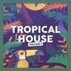 Miami Beats & Tropical House - Tropical House (vol. 3)