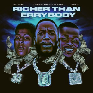 GUCCI MANE feat YOUNGBOY NEVER BROKE AGAIN,DABABY - Richer Than Errybody Chords and Lyrics
