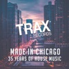 Made In Chicago - 35 Years of House Music