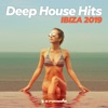 Deep House Hits: Ibiza 2019