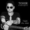 Tanlagandim - Tohir Sodiqov mp3