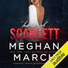 Meghan March - House of Scarlett: Legend Trilogy, Book 2 (Unabridged)  artwork