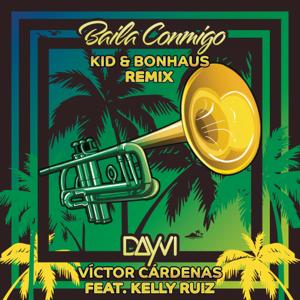 Dayvi, Victor Cardenas, K.I.D & BonHaus - Baila Conmigo feat. Kelly Ruiz [KID & Bonhaus Remix]