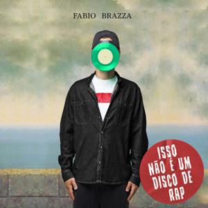 Fabio Brazza - Isso Não É um Disco de Rap