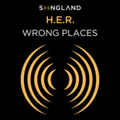 Wrong Places - H.E.R.